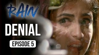 Rain | Episode 5 - 'Denial' | Priya Banerjee | A Web Series By Vikram Bhatt