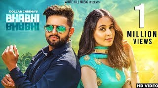Bhabhi Bhabhi (Full Song) Dollar Cheema - New Punjabi Songs 2017-Latest Punjabi Songs 2017
