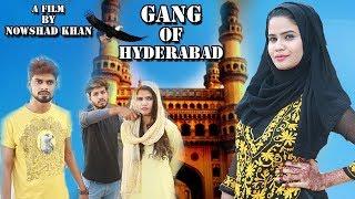 Gang Of Hyderabad Hindi Short Film By Nowshad Khan || Ayesha Khan || Hyderabadi Stars