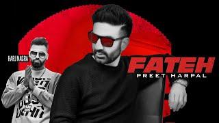 Preet Harpal: Fateh (Full Song) Harj Nagra | True Roots | Latest Punjabi Songs 2019