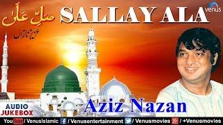 Sallay Ala   Singer : Aziz Nazan   Best Muslim Devotional Qawwalis   AUDIO JUKEBOX