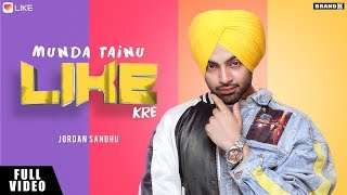 Munda Tainu Like Kre | Jordan Sandhu | LIKE App Song | Brand New Song 2018