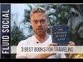 3 Best Books To Travel With: Education, Motivation, Entertainment