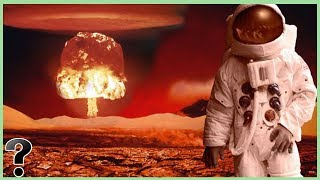 What If We Nuked Mars?
