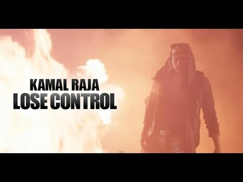 Kamal Raja - Lose Control - OFFICIAL MUSIC VIDEO