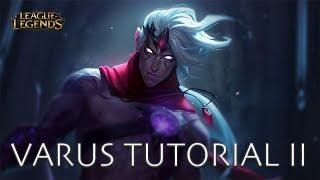 League of Legends Varus Tutorial 2