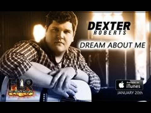 Dexter Roberts - Dream About Me