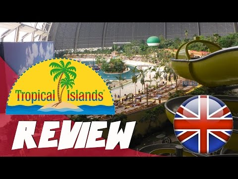 Review: Biggest Indoor Waterpark of the World: Tropical Island, Berlin Germany