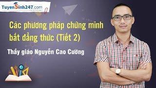Các phương pháp chứng minh bất đẳng thức - Thầy giáo Nguyễn Cao Cường