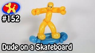 Skateboard Dude - Balloon Animal Lessons #152