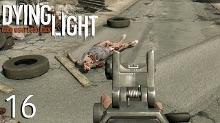GETTING HEAD - Dying Light: Part 16