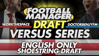 Draft Mode #1 - WorkTheSpace vs DoctorBenjyFM | Football Manager 2016