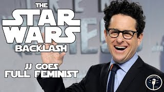 The Star Wars Backlash: JJ Abrams Goes Full Feminist