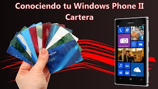 Conociendo tu Windows Phone II: Cartera