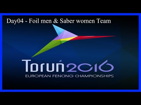 Fencing Senior European Championships Torun 2016 Day04 - Finals