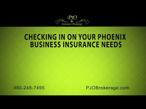 Checking In On Your Phoenix Business Insurance Needs | PJO Insurance Brokerage