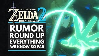 The Legend of Zelda Breath of the Wild 2 | Rumor Round Up - Everything We Know So Far