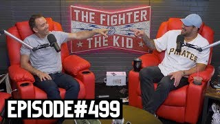 The Fighter and The Kid - Episode 499