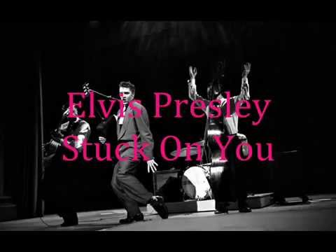 Elvis Presley - Stuck On You Lyrics