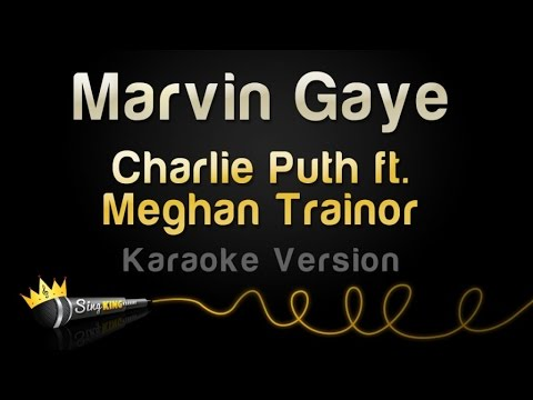 Charlie Puth ft Meghan Trainor  Marvin Gaye Karaoke Version