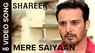 Mere Saiyaan  Video Song  Shareek  Jimmy Sheirgill