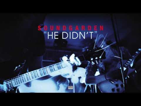 Soundgarden - He Didnt