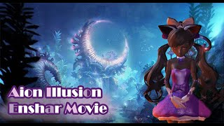 Aion Illusion - Enshar Movie