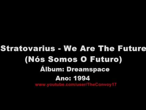 Stratovarius - We Are The Future (Legendado)