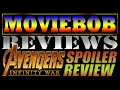 MovieBob Reviews - AVENGERS: INFINITY WAR (SPOILER EDITION!!!)