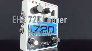 EHX 720 Stereo Looper Review