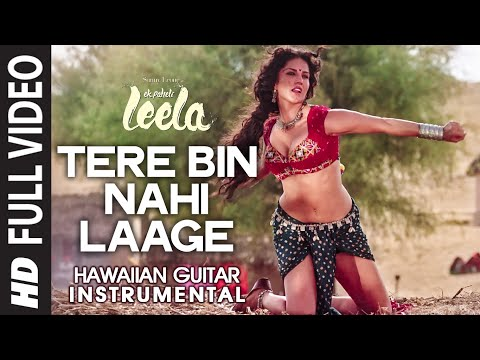 Tere Bin Nahi Laage (Female) (Hawaiian Guitar) Instrumental   Ek Paheli Leela   Sunny Leone,Jay