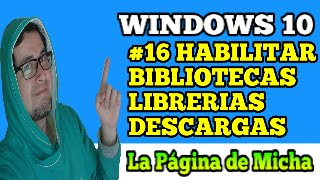 Habilitar bibliotecas librerías carpeta de descargas windows 10