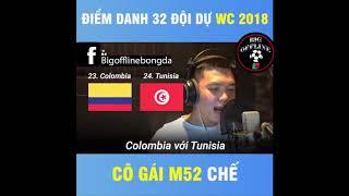 Điểm Danh 32 Đội Tham Dự World Cup 2018 | Cô gái M52 chế
