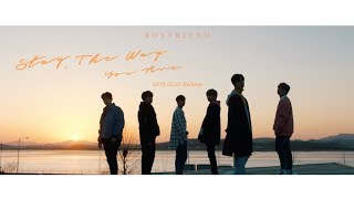BOYFRIEND 「Stay The Way You Are」M/V Teaser