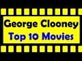 Lagu Top 10 Best George Clooney Movies List
