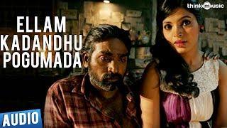 Soodhu Kavvum - Ellam Kadandhu  Pogumada Full Song - Soodhu Kavvum