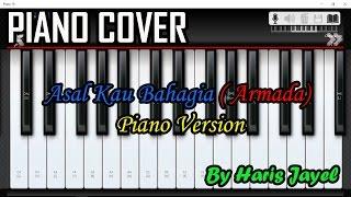 Asal Kau Bahagia - Armada Cover Piano Version By Haris Jayel