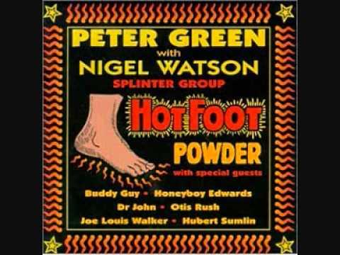 Peter Green&Nigel Watson (HOT FOOT POWDER 1/13) I'm a steady rollin' man