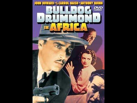 Бульдог Драммонд в Африке / Bulldog Drummond in Africa - приключенческий детективный фильм