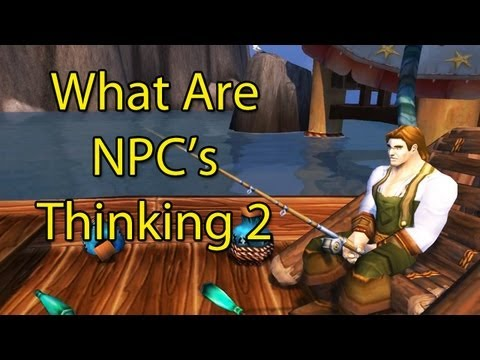 What Are NPC's Thinking 2 by Wowcrendor (WoW Machinima)