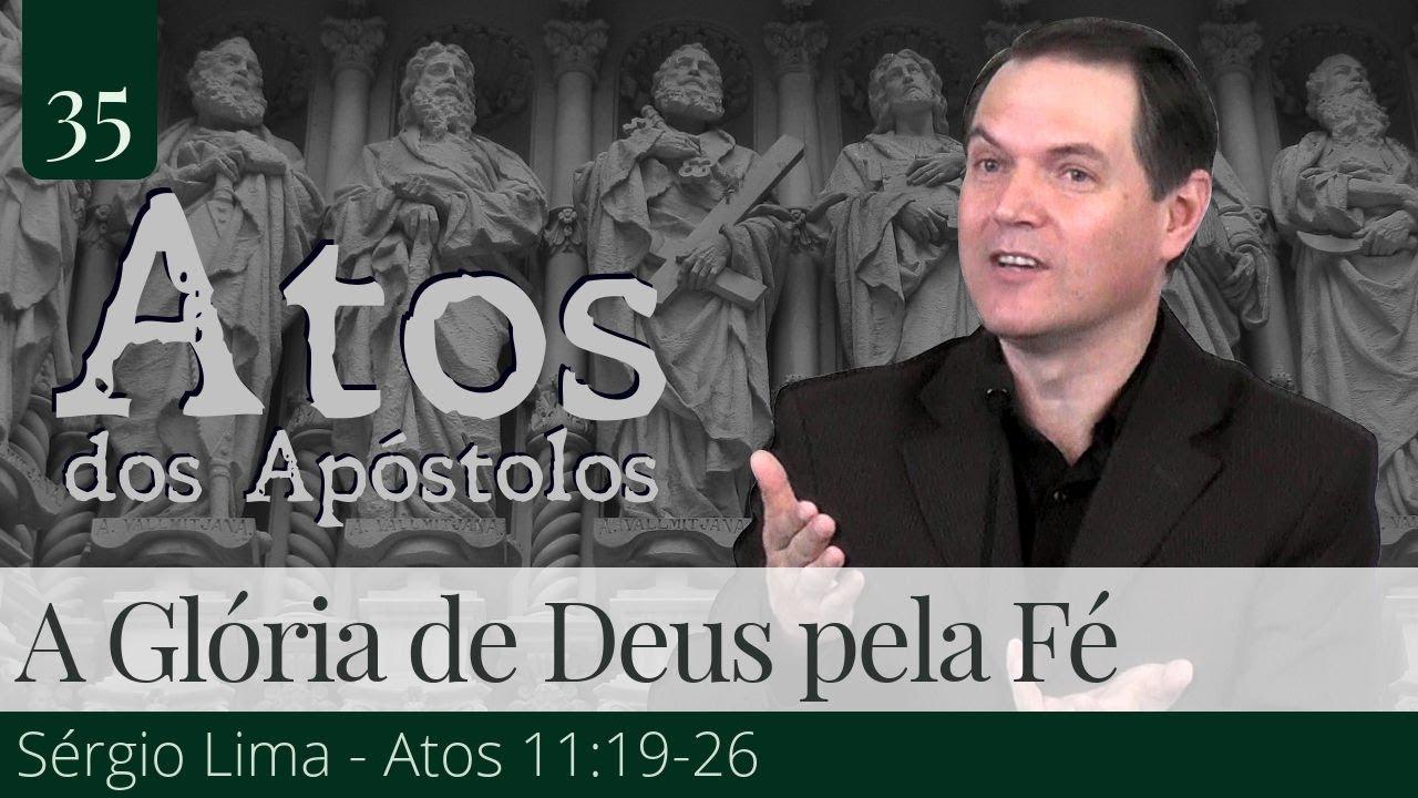 35. A Glória de Deus pela Fé - Sérgio Lima