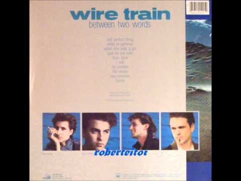 Wire Train - I Will