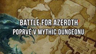 Battle for Azeroth - Poprvé v Mythic Dungeonu