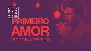 PRIMEIRO AMOR - VICTOR AZEVEDO