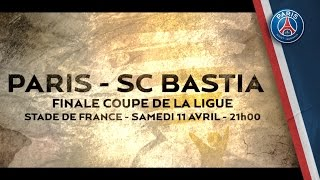 FINALE COUPE DE LA LIGUE : BASTIA vs PARIS TRAILER