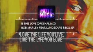 Bob Marley feat LVNDSCAPE Bolier Is this Love Official MotoMusic