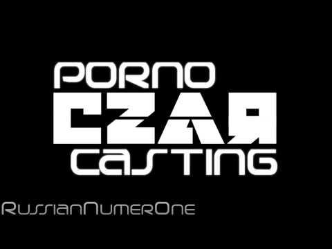 Czar - Porno Casting