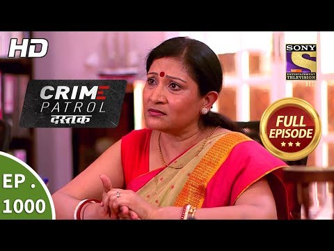 Crime Patrol Dastak - Ep 1000 - Full Episode - 19th March, 2019 thumbnail