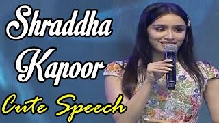 Shraddha Kapoor Cute Speech At Saaho Pre Release Event | Saaho Trailer