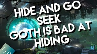 Destiny! Hide and Go Seek: Goth is a Chameleon